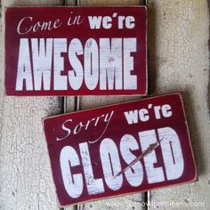 Come In We're Awesome / Sorry We're Closed by barnowlprimitives