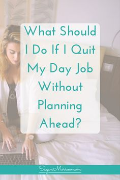 Wondering what you should do if you quit your job without planning ahead? Don't worry -- if you want to start your own work-from-home service-based business, this article shares 7 tips for how to do that, even if you didn't prepare for it. Click on over to get the tips now!