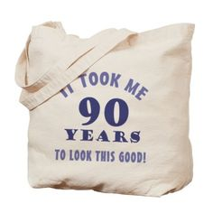 Hilarious 90th Birthday Gag Gifts Tote Bag