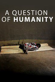 A Question of Humanity (2017) Watch Full Movies,Watch A Question of Humanity (2017) Full Free Movie, Online Full Movie Watch or Download,Full Movies