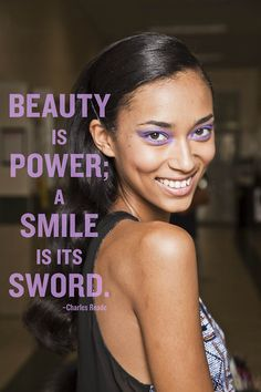 Beauty is power; a smile is its sword. Love a little mood-boost quote? (So do we.)We've got 25 more where this came from! Photo: Mark Leibowitz / Design: Kathleen Schenck