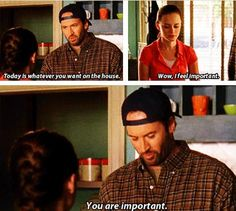 Luke: Today is whatever you want on the house. Rory: Wow, I feel important. Luke: You are important.
