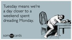 tuesday-weekend-monday-work-job-workplace-ecards-someecards