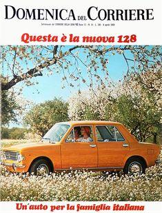 LA DOMENICA DEL CORRIERE 8 aprile-1969-Fiat 128 Fiat 128, Car, Vehicles, Automobile, Autos, Cars, Vehicle, Tools
