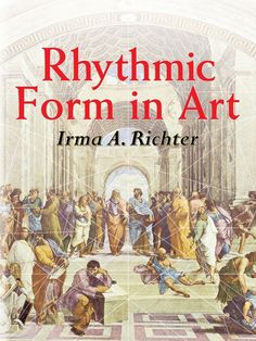 Rhythmic Form in Art by Irma A. Richter  In this captivating study, an influential scholar-artist offers timeless advice on shape, form, and composition for artists in any medium. Irma Richter illuminates the connections between art and science by surveying works of art from classical antiquity through the Modernist era. Richter shows the conscious and unconscious ways artists animated their works with geometric principles in an attempt to reconcile the realms of form and design....