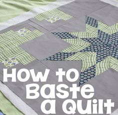 How to Baste a Quilt - Learn how I spray baste my quilts - much quicker and easier than some other methods!