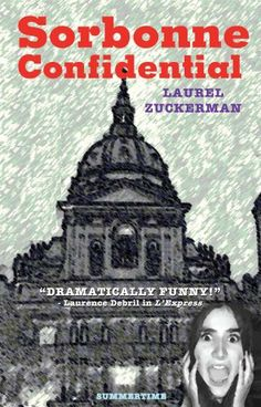 Sorbonne Confidential by Laurel Zuckerman, http://www.amazon.com/dp/0615252893/ref=cm_sw_r_pi_dp_iC76qb1YC422K