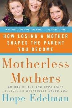 Motherless Mothers: How Losing a Mother Shapes the Parent You Become by Hope Edelman, http://www.amazon.com/dp/0060532467/ref=cm_sw_r_pi_dp_V1R-qb1WJJZCR