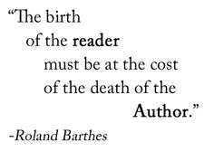 """Roland Barthes    """"The Death of the Author""""    the concept itself runs so deep my mind just explodes when I think about it"""