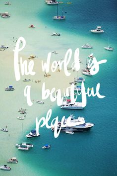 Etc Inspiration Blog The World Is A Beautiful Place Quote Typography Beach Boat Island Travel Inspiration Photo Via Cocorrina photo Etc-Insp...