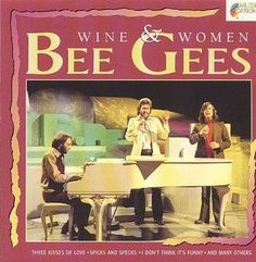 Bee Gees - Wine And Woman - 1993