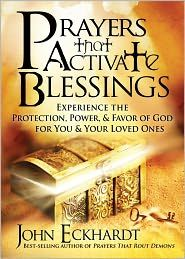 John Eckhardt Prayers | John Eckhardt - Prayers that Activate Blessings