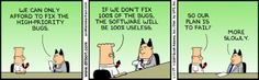 Dilbert talks about software and failing more slowly.