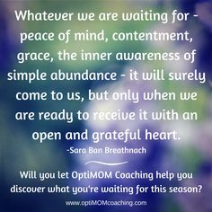 Ready to receive? Grateful Heart, Peace Of Mind, Coaching, Mindfulness, Let It Be, Zen, Blog, Gratitude, Blogging