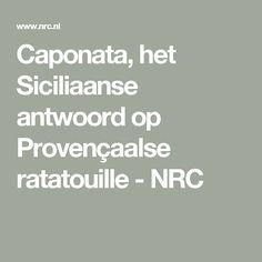 Caponata, het Siciliaanse antwoord op Provençaalse ratatouille - NRC