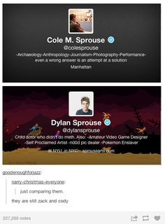 Omg Dylan XD Pokemon enslaver >cole and dylan sprouse< Dylan Sprouse, Sprouse Bros, Cole Sprouse Facts, Cole Sprouse Funny, My Tumblr, Tumblr Posts, Tumblr Funny, Seinfeld, Funny Quotes