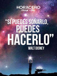"""""""Si puedes soñarlo, puedes hacerlo"""" Walt Disney #Frases #FraseDelDía"""
