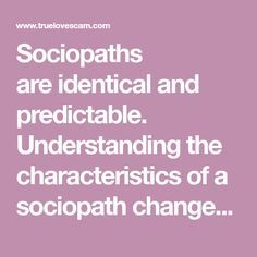 Sociopaths are identical and predictable. Understanding the characteristics of a sociopath changes everything. Characteristics of a sociopath are distinct. There's a good reason for this: a sociopa…
