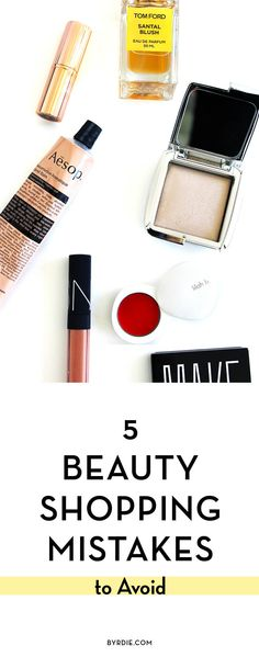 Beauty shopping mistakes to avoid