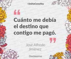 #UnDíaComoHoy nace el cantante y compositor mexicano, creador de temas rancheras, huapangos y corridos, José Alfredo Jiménez. #frases #frasesdeamor #frasedeldia #quotes