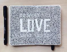 moleskine_doodles__do_what_you_love_by_kerbyrosanes-d7hp66g