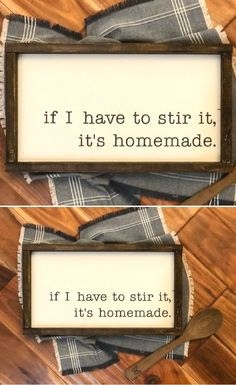Doesn't everyone think that? If I Have to Stir it It's Homemade Wood sign Farmhouse Style Home Decor Kitchen Decor Humor Funny gift idea Cooking Baking Gift Idea Farmhouse decor Rustic decor Diy Home Decor Rustic, Homemade Home Decor, Country Farmhouse Decor, Funny Home Decor, Homemade Wood Signs, Farmhouse Chic, Farmhouse Kitchen Signs, Home Decor Quotes, Country Kitchens