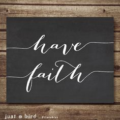 Have faith  Typographic wall decor on chalkboard background    This is an INSTANT DOWNLOAD digital art. ***NO physical item will be