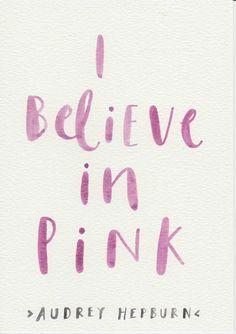 Original Watercolor Painting Art Small Print Hand Lettering A5 Art Watercolor Quote Audrey Hepburn I Believe In Pink Print Pink Art
