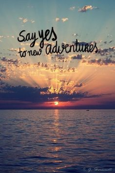 Inspirational Quotes about Strength : QUOTATION - Image : As the quote says - Description Say yes to new adventures! New Adventure Quotes, Adventure Awaits, Adventure Travel, Sailing Quotes, Boating Quotes, Cruise Quotes, Vacation Quotes, Voyager C'est Vivre, Neuer Job