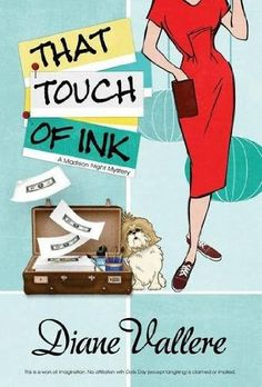 That Touch of Ink (2013) (The second book in the Mad for Mod Mystery series) A novel by Diane Vallere