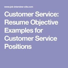 Customer Service: Resume Objective Examples For Customer Service Positions  More