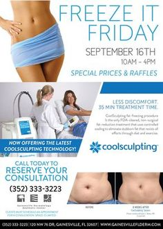 Join us September 16th for Freeze it Friday and learn more about CoolSculpting latest technology. Now offering less treatment time, less discomfort and more tissue treated! Schedule your complimentary consultation before space runs out! 352-333-3223