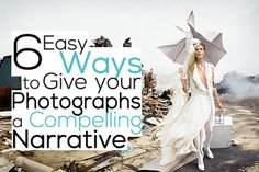 6 Easy Ways to Give your Photographs a Compelling Narrative http://photodoto.com/6-easy-ways-to-give-your-photographs-a-compelling-narrative/