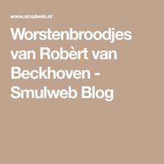Worstenbroodjes van Robèrt van Beckhoven - Smulweb Blog