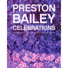 Preston Bailey Celebrations : Lush Flowers, Opulent Tables, Dramatic Spaces, and Other Inspirations for Entertaining by Preston Bailey Hardcover) for sale online Preston Bailey Wedding, African American Books, Star Magazine, Table Top Design, Library Card, Wedding Book, Wedding Ideas, Wedding Decor, Wedding Inspiration
