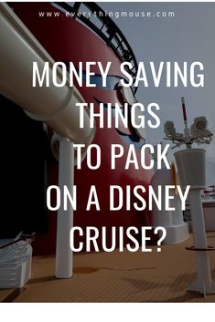 Money Saving Items To Pack For A Disney Cruise - EverythingMouse Guide To Disney Disney Cruise Europe, Disney Wonder Cruise, Disney Fantasy Cruise, Disney Dream Cruise, Disney Cruise Ships, Best Cruise, Cruise Travel, Cruise Vacation, Disney Travel
