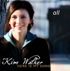 Kim Walker Smith - Here Is My Song (FULL ALBUM)