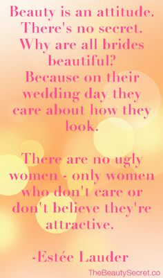 """""""Beauty is an attitude."""" - Quote by Estee Lauder. Find this secret + many more in """"The Beauty Secret"""" by Leah Stella."""