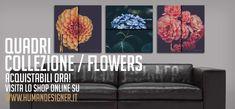 """QUADRI / Collezione """"FLOWERS"""""""