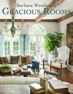 "Interior designer Barbara Westbrook—based in the South, the epicenter of charm and hospitality—knows a thing or two about creating a welcoming space. In her new book, Barbara Westbrook: Gracious Rooms (Rizzoli, $50), she surveys ten eclectic residences and shares her principles for gracious living. ""Do not be afraid. Move things around!"" says Westbrook. ""Experiment with what you have, and then thoughtfully add only what you need. I do not appreciate clutter for clutter's sake."" Read on for…"