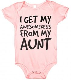 I GET MY AWESOMENESS FROM MY AUNT - glamfoxx.com - Skreened T-shirts, Organic Shirts, Hoodies, Kids Tees, Baby One-Pieces and Tote Bags
