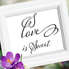 Love is Sweet Wedding Sign Decoration  Table by weddingfusion, $5.00