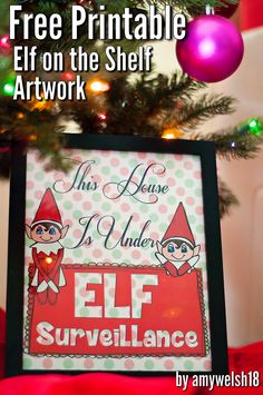 Download, print, and frame! This House is Under Elf Surveillance. For your Elf on the Shelf.