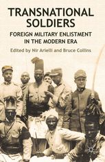 Transnational Soldiers - Foreign Military Enlistment in   N. Arielli   Palgrave Macmillan