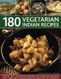 180 Vegetarian Indian Recipes: Tempting ideas for soups and appetizers, main courses, rice and lentil dishes, salads, relishes, breads, desserts and drinks with 180 photographs Reviews