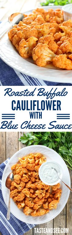 Roasted Buffalo Cauliflower with Blue Cheese Sauce! Low-calorie, low-fat, low-carb.  http://tasteandsee.com