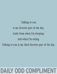 I might even like talking to you more than the other two…which is a rarity
