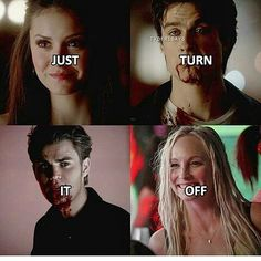 Stefan and elena are the best with their humanity off, hate it when it's Damon or caroline