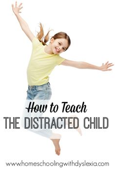 How to Teach the Distractible Child: From over stimulation to under stimulation, how to increase attention and focus so you can teach.