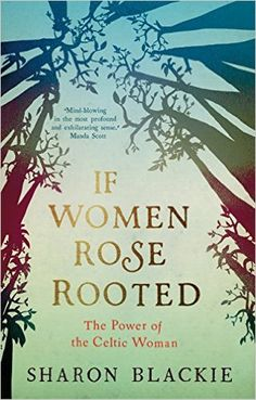 If Women Rose Rooted: The Power of the Celtic Woman by Sharon Blackie… I Love Books, Good Books, Books To Read, Reading Lists, Book Lists, Reading Room, Inspirational Books, Reading Material, Book Nerd